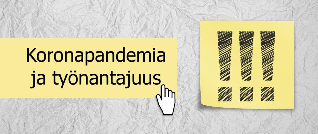 """Kuvituskuva, jossa keltaisella muistilapulla lukee """"koronapandemia ja työnantajuus""""."""
